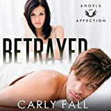 Betrayed: Angels of Affection, Book 1