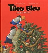 Tilou Bleu prépare Noël par Daniel Picouly