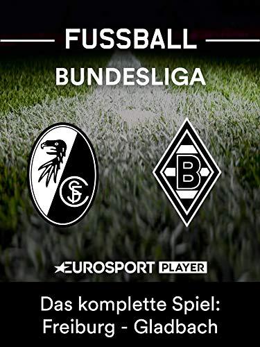 Das komplette Spiel: SC Freiburg gegen Borussia Mönchengladbach