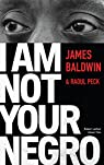 I Am Not Your Negro - Édition française par Baldwin