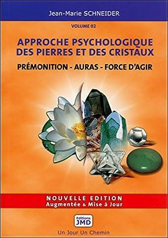 Approche psychologique des pierres et des cristaux T2 - Prémonition - Auras - Force d'agir