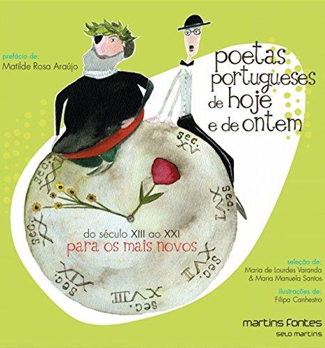 Poetas Portugueses De Hoje E De Ontem. Do Seculo XIII Ao XXI Para Os Mais Novos (Em Portuguese do Brasil)