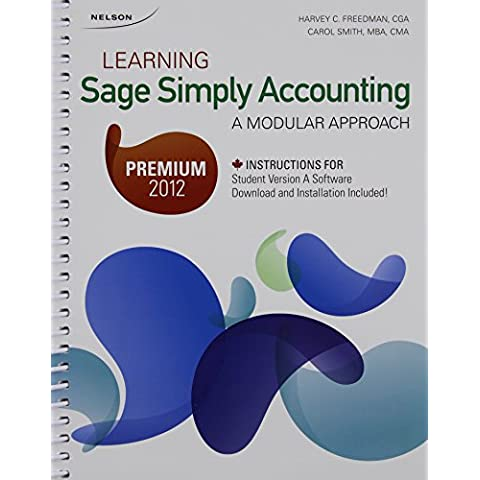 Learning Sage Simply Accounting Premium 2012: A Modular Approach