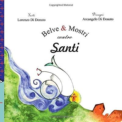 Belve & Mostri Contro Santi: (Santi Così Non Nascono Più)