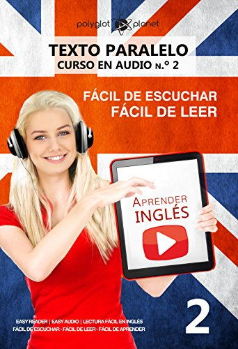 Aprender inglés | Fácil de leer | Fácil de escuchar | Texto paralelo CURSO EN AUDIO n.º 2: Easy Reader | Easy Audio | Lectura fácil en inglés (APRENDER ... | FÁCIL DE LEER | FÁCIL DE APRENDER)