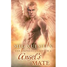 ANGEL'S MATE (THE EMPRESS OF MYSTH Book 4)