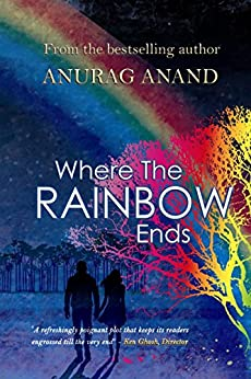 Where The Rainbow Ends by [Anand, Anurag]