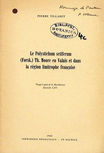Le Polystichum setiferum (Forsk.) Th. Moore en Valais et dans la région limitrophe française.