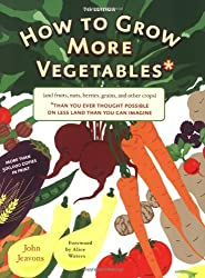 How to Grow More Vegetables: And Fruits, Nuts, Berries, Grains, and Other Crops Than You Can Imagine by John Jeavons (2006-11-30)