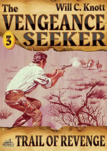The Vengeance Seeker 3: Trail of Revenge (A Vengeance Seeker Western) (English Edition)