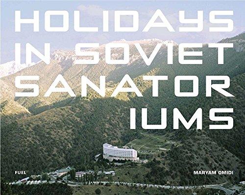 Holidays in soviet sanatoriums par Maryam Omidi