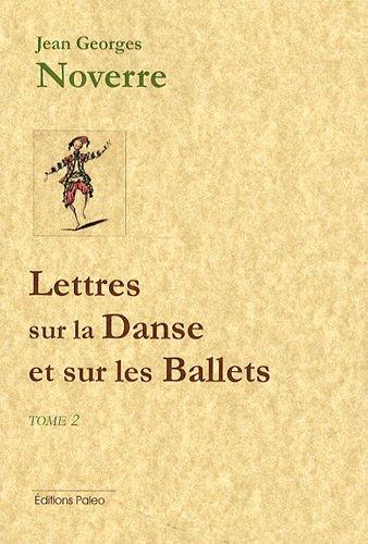 Lettres sur la Danse et sur les Ballets : Tome 2, Lettres 10 à 15