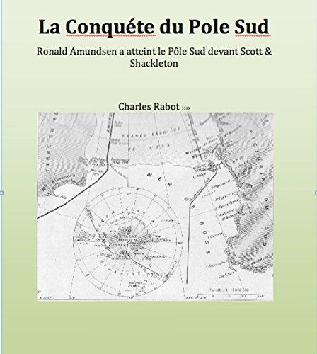 La Conquéte du Pole Sud par Charles Rabot