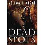 Dead Spots (Scarlett Bernard) by Melissa F. Olson (2012-10-30)