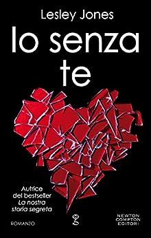 Io senza te (The Carnage Series Vol. 2) di [Jones, Lesley]