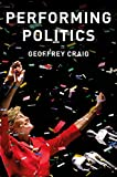 Performing Politics: Media Interviews, Debates and Press Conferences (Contemporary Political Communication) (English Edition)