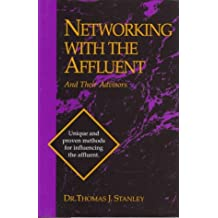 Networking with the Affluent and Their Advisors by Thomas J. PH.D. Stanley (1993-03-01)