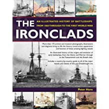 The Ironclads: An Illustrated History of Battleships from 1860 to the First World War