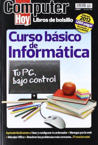Curso Basico De Informatica - Tu Pc Bajo Control (Computer Hoy (hobby Press)) por Aa.Vv.
