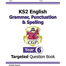 KS2 English Targeted Question Book: Grammar, Punctuation & Spelling - Year 6 (CGP KS2 English)