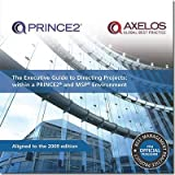 [(The Executive Guide to Directing Projects 2009 : Within a PRINCE2 and MSP Environment)] [By (author) Office of Government Commerce] published on (January, 2010)