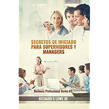 Secretos de iniciado para supervisores y managers (Spanish Edition)