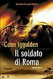Il soldato di Roma (La serie di Giulio Cesare Vol. 2)
