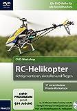 DVD-Workshop: RC-Helicopter richtig montieren, einstellen und fliegen