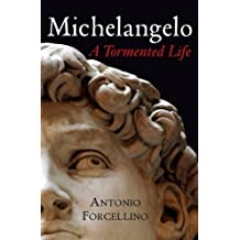 Michelangelo: A Tormented Life by Antonio Forcellino (2009-09-08)