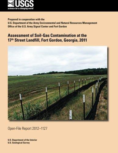 Assessment of Soil-Gas Contamination at the 17th Street Landfill, Fort Gordon, Georgia, 2011 por U. S. Department of the Interior