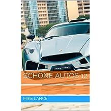 Schöne Autos 12 (German Edition)