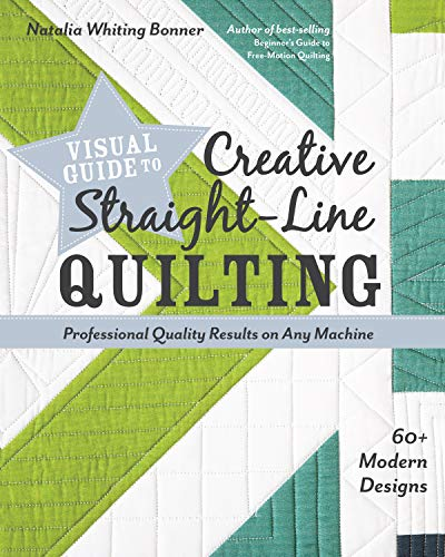 Visual Guide to Creative Straight-Line Quilting: Professional-Quality Results on Any Machine; 60+ Modern Designs (English Edition) -