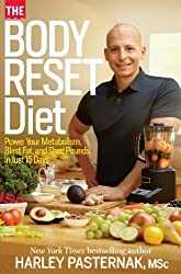 The Body Reset Diet: Power Your Metabolism, Blast Fat, and Shed Pounds in Just 15 Days by Pasternak, Harley (2013) Hardcover