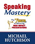 Speaking Mastery - The 7 Keys to Deli...
