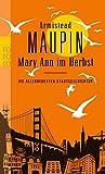 Mary Ann im Herbst: Die allerneuesten Stadtgeschichten - Armistead Maupin