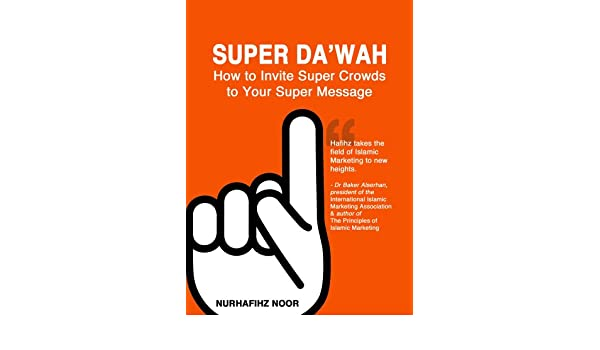 Super Dawah: How to Invite Super Crowds to Your Super Message