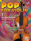 Pop for Violin: We Have A Dream. Band 1. 1-2 Violinen. Ausgabe mit CD.