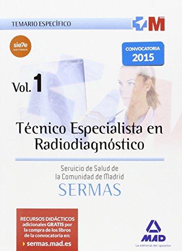 Técnico Especialista en Radiodiagnóstico del Servicio de Salud de la Comunidad de Madrid. Temario Específico Volumen 1 (Madrid (mad))