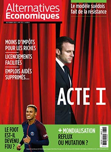 Alternatives Economiques - numéro 372 - Mensuel - Octobre 2017