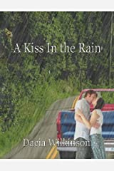 A Kiss In the Rain by Dacia Wilkinson (2012-04-23) Paperback