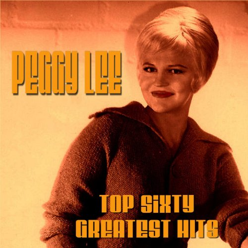 Peggy Lee Top Sixty Greatest Hits