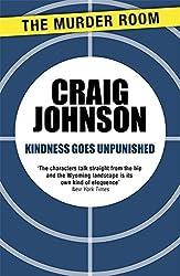 Kindness Goes Unpunished (A Walt Longmire Mystery) by Craig Johnson (2013-09-28)