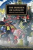 The Burden of Loyalty (The Horus Heresy, Band 48)
