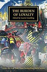 The Burden Of Loyalty (The Horus Heresy)
