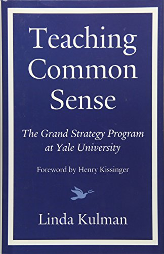 Teaching Common Sense: The Grand Strategy Program at Yale University