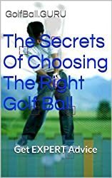 The Secrets Of Choosing The Right Golf Ball