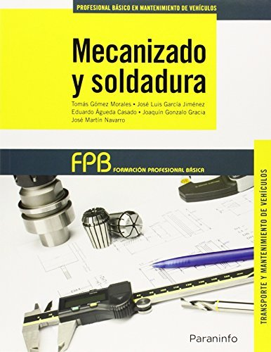 Mecanizado y soldadura. FP Básica
