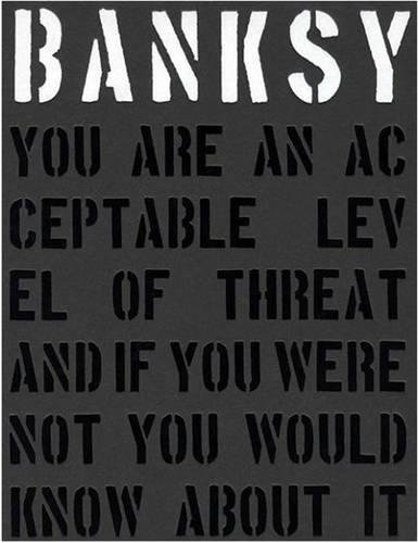 Banksy. You are an Acceptable Level of T...