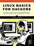 Linux Basics for Hackers , Getting Started with Networking, Scripting, and Security i...