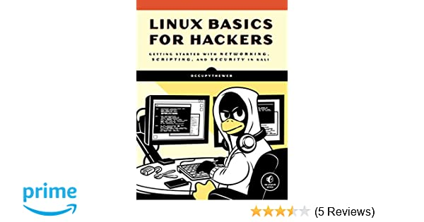 Linux Basics for Hackers, Getting Started with Networking, Scripting